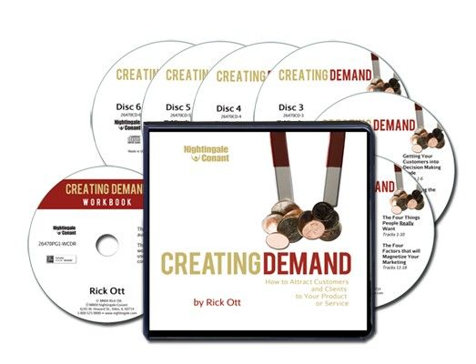 Creating Demand: How to Attract Customers and Clients to Your Product or Service