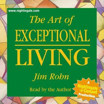 The Art of Exceptional Living (abridged)